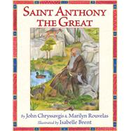 Saint Anthony the Great by Chryssavgis, John; Rouvelas, Marilyn; Brent, Isabelle, 9781937786465