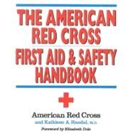 The American Red Cross First Aid and Safety Handbook by American Red Cross; Handal, Kathleen A., 9780316736466