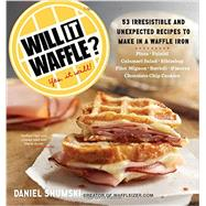 Will It Waffle? by Shumski, Daniel, 9780761176466
