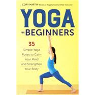 Yoga for Beginners by Martin, Cory, 9781623156466