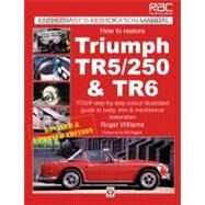 How to Restore Triumph TR5/250 & TR6 by Williams, Roger; Piggott, Bill, 9781903706466