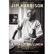 A Really Big Lunch by Harrison, Jim, 9780802126467
