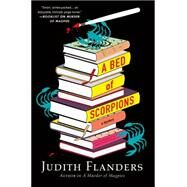 A Bed of Scorpions A Mystery by Flanders, Judith, 9781250056467