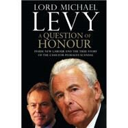 A Question of Honour by Levy, Lord Michael, 9781451646467
