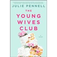 The Young Wives Club A Novel by Pennell, Julie, 9781501136467