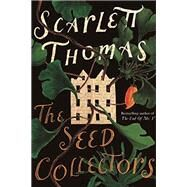The Seed Collectors A Novel by Thomas, Scarlett, 9781593766467