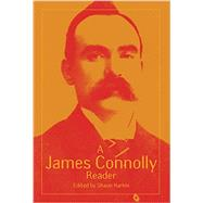 A James Connolly Reader by Harkin, Shaun; Connolly, James; Davis, Mike, 9781608466467
