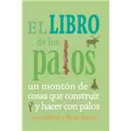 El libro de los palos / The Stick Book by Schofield, Jo; Danks, Fiona, 9788493836467