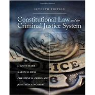 Constitutional Law and the Criminal Justice System by Harr, J. Scott; Hess, Kären M.; Orthmann, Christine H.; Kingsbury, Jonathon, 9781305966468