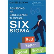 Achieving Hr Excellence Through Six Sigma by Bloom, Daniel, 9781466586468
