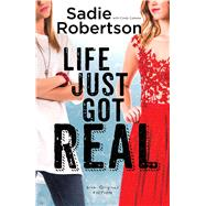 Life Just Got Real by Robertson, Sadie; Coloma, Cindy (CON), 9781501126468