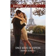 Once a�os de espera (Eleven Years Waiting) by Laurence, Andrea, 9780373516469