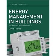 Energy Management in Buildings: The Earthscan Expert Guide by Thorpe; David, 9780415706469