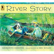 River Story by Hooper, Meredith; Willey, Bee, 9780763676469