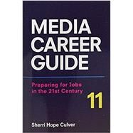 Media Career Guide Preparing for Jobs in the 21st Century by Culver, Sherri Hope, 9781319126469