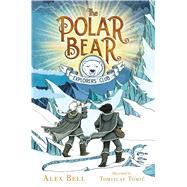 The Polar Bear Explorers' Club by Bell, Alex, 9781534406469