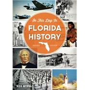 On This Day in Florida History by Wynne, Nick, 9781626196469