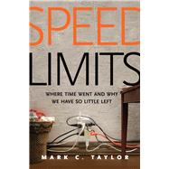 Speed Limits by Taylor, Mark C., 9780300206470