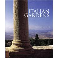 Italian Gardens : A History by Helena Attlee<R>Photographs by Alex Ramsay, 9780711226470