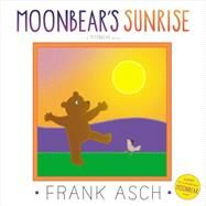 Moonbear's Sunrise by Asch, Frank, 9781442466470