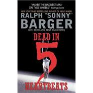 Dead in 5 Heartbeats by Barger, Sonny, 9780061856471