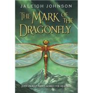 The Mark of the Dragonfly by Johnson, Jaleigh, 9780385376471