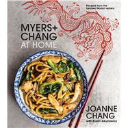 Myers + Chang at Home by Chang, Joanne; Akunowicz, Karen (CON); Myers, Christopher; Teig, Kristin, 9780544836471