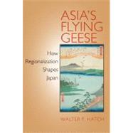 Asia's Flying Geese by Hatch, Walter F., 9780801476471