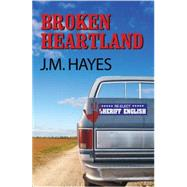 Broken Heartland by Hayes, J. M., 9781590586471