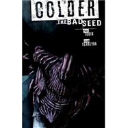Colder 2: The Bad Seed by Tobin, Paul; Ferreyra, Juan, 9781616556471