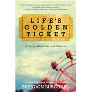 Life's Golden Ticket by Burchard, Brendon, 9780062456472