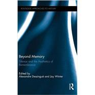 Beyond Memory: Silence and the Aesthetics of Remembrance by DessinguT; Alexandre, 9781138826472