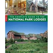 The Complete Guide to the National Park Lodges, 8th by Scott, David E.; Scott, Kay W., 9781493006472