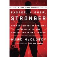 Faster, Higher, Stronger by Mcclusky, Mark, 9780147516473