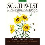 Southwest Gardener's Handbook by Maranhao, Diana, 9781591866473