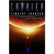 Carrier by Johnson, Timothy, 9781618686473