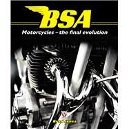 Bsa Motorcycles: The Final Evolution by Jones, Brad, 9781845846473