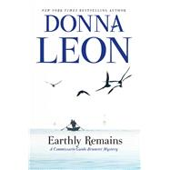 Earthly Remains A Commissario Guido Brunetti Mystery by Leon, Donna, 9780802126474