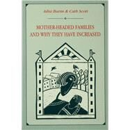 Mother-headed Families and Why They Have Increased by Burns,Ailsa, 9781138976474