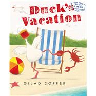 Duck's Vacation by Soffer, Gilad, 9781250056474