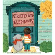 Strictly No Elephants by Mantchev, Lisa; Yoo, Taeeun, 9781481416474