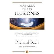 Mas alla de las ilusiones / Illusions II by Bach, Richard; Estrella, Juanjo, 9788466656474