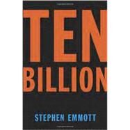Ten Billion by EMMOTT, STEPHEN, 9780345806475