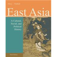 East Asia A Cultural, Social, and Political History by Ebrey, Patricia Buckley; Walthall, Anne, 9781133606475
