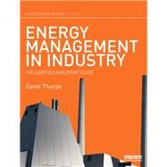 Energy Management in Industry: The Earthscan Expert Guide by Thorpe; David, 9780415706476