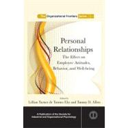 Personal Relationships: The Effect  on Employee Attitudes, Behavior, and Well-being by Eby; Lillian Turner de To, 9780415876476