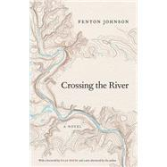 Crossing the River by Johnson, Fenton; House, Silas, 9780813166476
