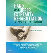 Hand and Upper Extremity Rehabilitation: A Practical Guide by Saunders, Rebecca J., 9781455756476