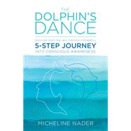 The Dolphin's Dance by Nader, Micheline, 9781504326476
