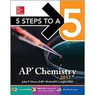 5 Steps to a 5: AP Chemistry 2017 by Moore, John T.; Langley, Richard H., 9781259586477